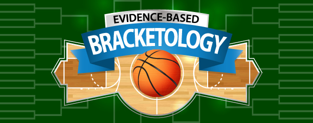 Evidence-Based Bracketology