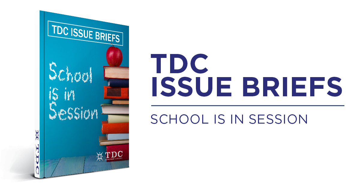 TDC Issue Briefs: School is in Session