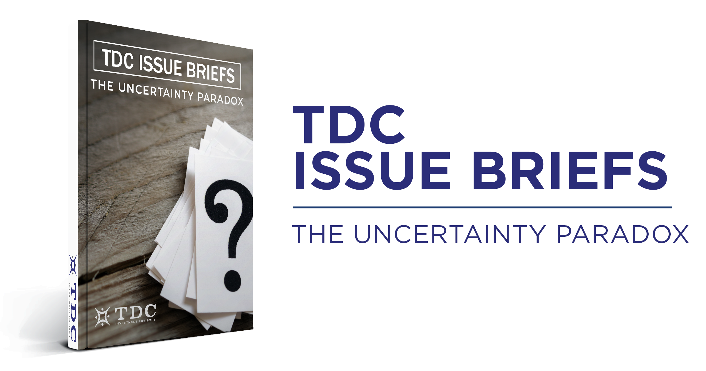 TDC Issue Briefs: The Uncertainty Paradox