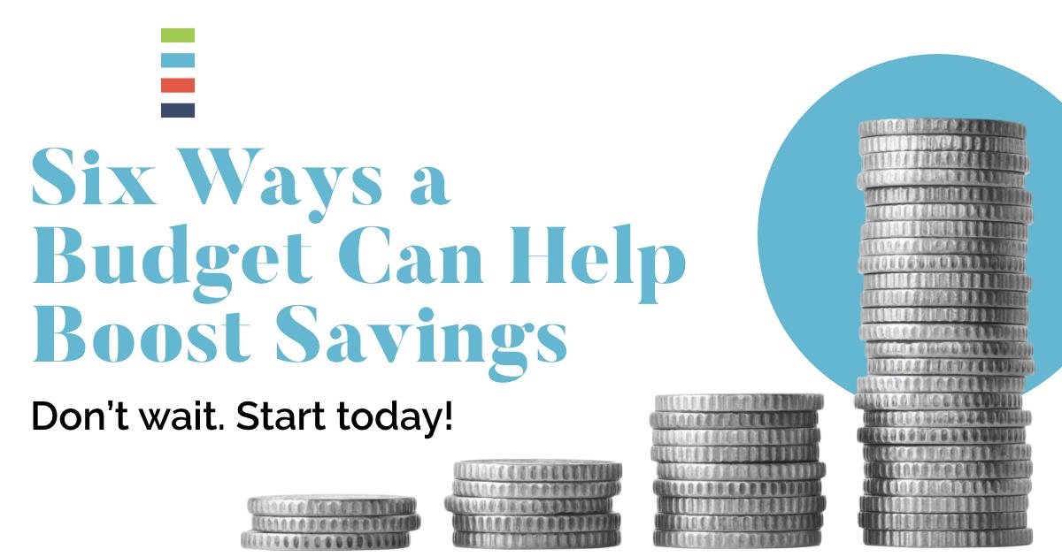 Six Ways a Budget Can Help Boost Savings